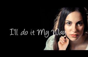 I'll do it my way